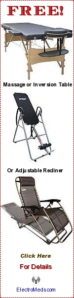 Free Massage or Inversion Table or Adjustable Recliner with Purchase Electromeds